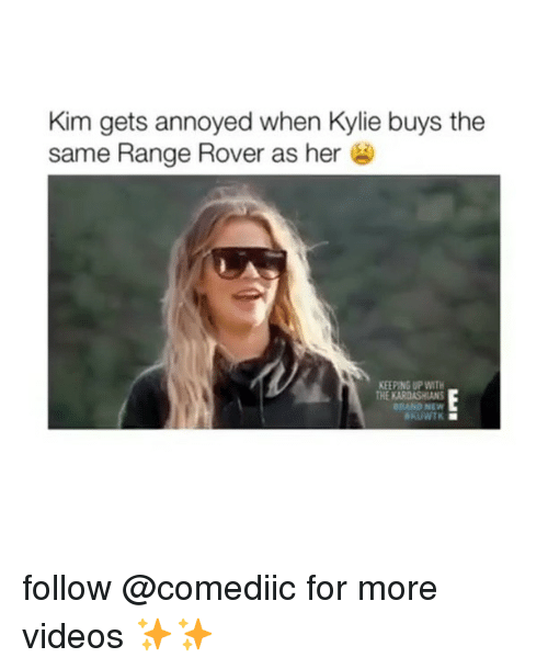 kuwtk: Kim gets annoyed when Kylie buys the  same Range Rover as her  KEEPING UP WITH  HE KARDASHIANS  GRAND NEW  KUWTK follow @comediic for more videos ✨✨