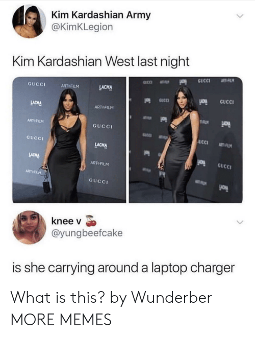 kim kardashian west: Kim Kardashian Army  @KimKLegion  Kim Kardashian West last night  GucCI  ART FILM  LACMA  o GUCc  LACHA  ART FILNM  ART FILM  GUCCI  GUCCI  LACMA  ucc  ART FILM  ARTeFIL  GUCCI  knee v  @yungbeefcake  is she carrying around a laptop charger What is this? by Wunderber MORE MEMES