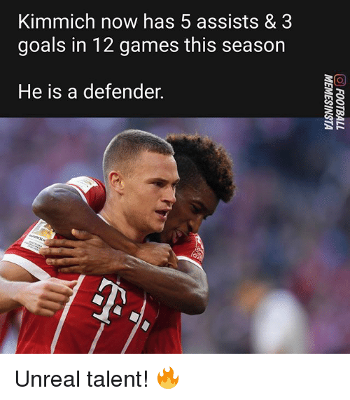 Goals, Memes, and Games: Kimmich now has 5 assists & 3  goals in 12 games this season  He is a defender. Unreal talent! 🔥