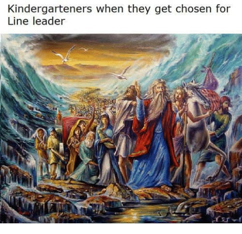 They, Chosen, and For: Kindergarteners when they get chosen for  Line leader