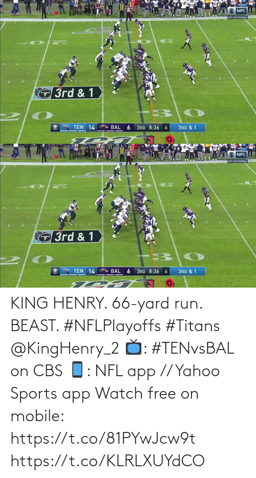 beast: KING HENRY. 66-yard run. BEAST. #NFLPlayoffs #Titans @KingHenry_2  📺: #TENvsBAL on CBS 📱: NFL app // Yahoo Sports app Watch free on mobile: https://t.co/81PYwJcw9t https://t.co/KLRLXUYdCO