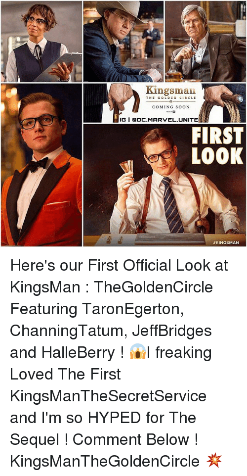kingsman: Kingsman  THE GOLD Ci RCLE  COMING SOON  IGI DC.MARVEL UNITE  FIRST  LOOK  Here's our First Official Look at KingsMan : TheGoldenCircle Featuring TaronEgerton, ChanningTatum, JeffBridges and HalleBerry ! 😱I freaking Loved The First KingsManTheSecretService and I'm so HYPED for The Sequel ! Comment Below ! KingsManTheGoldenCircle 💥