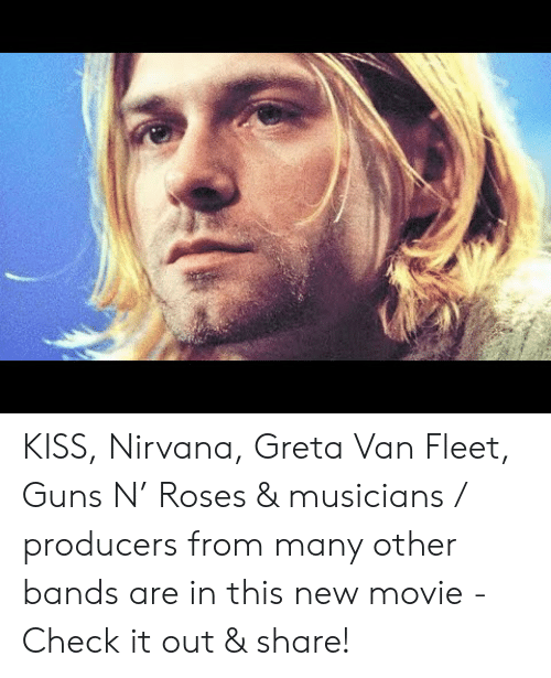 check it out:   KISS, Nirvana, Greta Van Fleet, Guns N' Roses & musicians / producers from many other bands are in this new movie - Check it out & share!