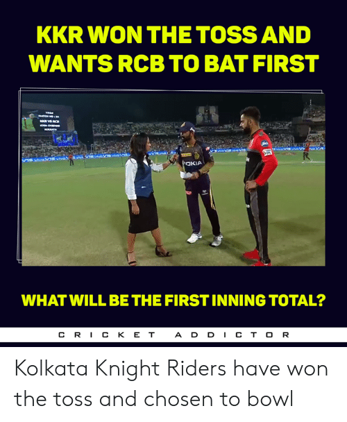 Memes, Bowl, and 🤖: KKR WON THE TOSS AND  WANTS RCB TO BAT FIRST  仅  WHAT WILL BE THE FIRST INNING TOTAL?  CR丨CKET  ADD丨CTOR Kolkata Knight Riders have won the toss and chosen to bowl