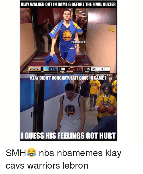Basketball, Cavs, and Finals: KLAY WALKED OUTIN GAME 6 BEFORE THE FINAL BUZER  @NBAMEMES  CLE 115  GS 100  TH  3.9  KLAYDIDNTCONGRATULATECAVSI  ARRIO  I GUESS HIS FEELINGS GOT HURT SMH😂 nba nbamemes klay cavs warriors lebron