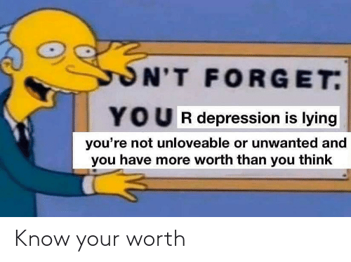 worth: Know your worth