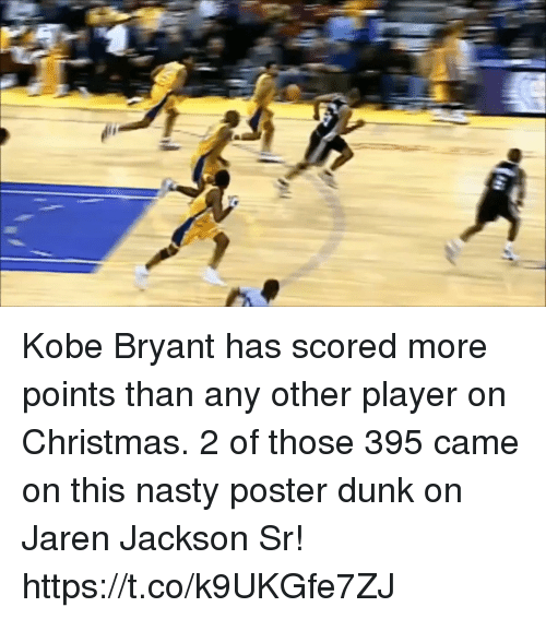 Kobe Bryant: Kobe Bryant has scored more points than any other player on Christmas.   2 of those 395 came on this nasty poster dunk on Jaren Jackson Sr!    https://t.co/k9UKGfe7ZJ