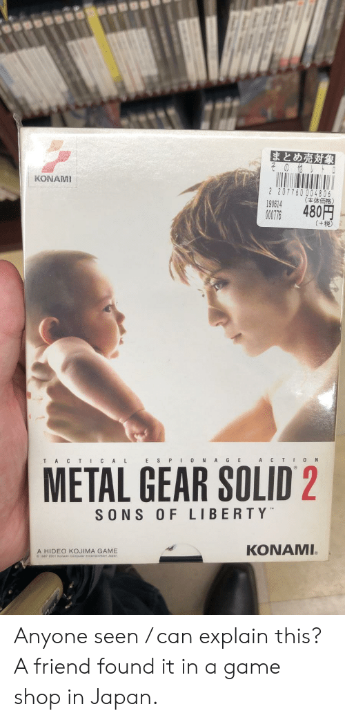 Game, Japan, and Liberty: KONAMI  2 207760004806  (  190614  480  O00776  (+E  TACT ICAL E SPI0NA GE A CTI0 N  METAL GEAR SOLID 2  SONS OF LIBERTY  KONAMI  A HIDEO KOJIMA GAME Anyone seen / can explain this? A friend found it in a game shop in Japan.