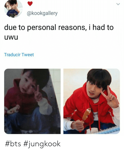 Bts, Personal, and Tweet: @kookgallery  due to personal reasons, i had to  uwu  Traducir Tweet #bts #jungkook