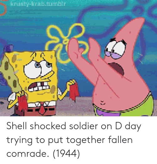 d-day: krusty-krab.tumblr Shell shocked soldier on D day trying to put together fallen comrade. (1944)