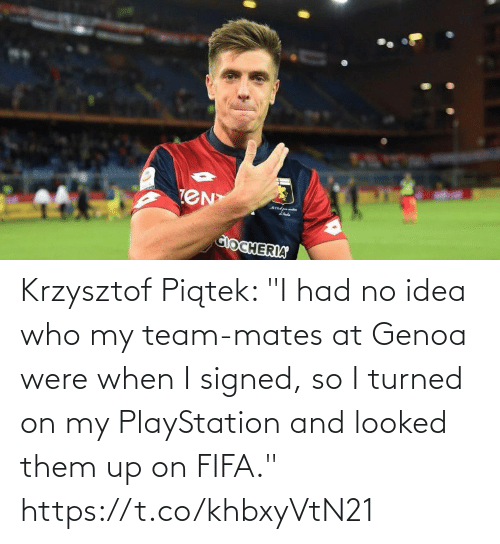 "PlayStation: Krzysztof Piątek: ""I had no idea who my team-mates at Genoa were when I signed, so I turned on my PlayStation and looked them up on FIFA."" https://t.co/khbxyVtN21"