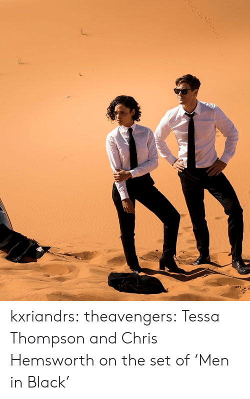 Chris Hemsworth: kxriandrs:  theavengers: Tessa Thompson and Chris Hemsworth on the set of 'Men in Black'