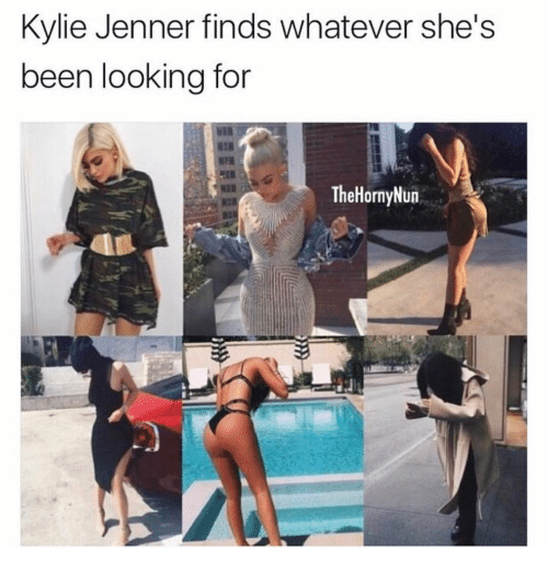 Hornys: Kylie Jenner finds whatever she's  been looking for  The Horny Nun