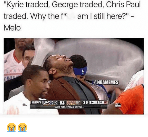 """specialization: """"Kyrie traded, George traded, Chris Paul  traded. Why the f am I still here?"""" -  Melo  @NBAMEMES  NY 35  3:54田  NBA CHRISTMAS SPECIAL 😭😭"""