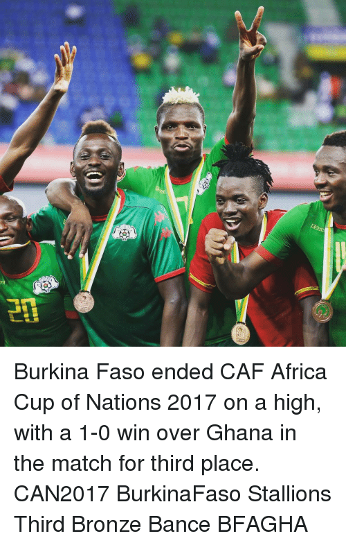 """stallion: """"L』  Bi Burkina Faso ended CAF Africa Cup of Nations 2017 on a high, with a 1-0 win over Ghana in the match for third place. CAN2017 BurkinaFaso Stallions Third Bronze Bance BFAGHA"""