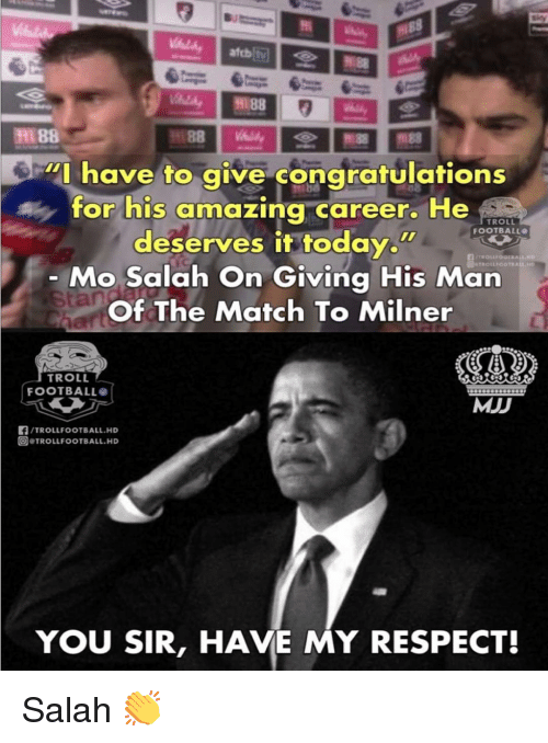 """My Respect: l 88  """"I have to give congratulations  for his amazing career. He  TROLL  FOOTBALL  deserves it today.w  Mo Salah On Giving His Man  Of The Match To Milner  TROILIOOTRALL.HD  tan  TROLL  FOOTBALL  MJD  /TROLLFOOTBALL.HD  回@TROLLFOOTBALL.HD  YOU SIR, HAVE MY RESPECT! Salah 👏"""