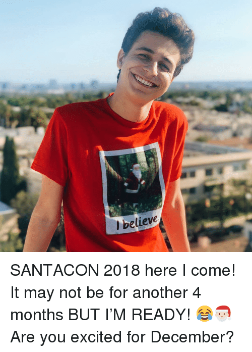 Memes, 🤖, and Another: l believe SANTACON 2018 here I come! It may not be for another 4 months BUT I'M READY! 😂🎅🏻 Are you excited for December?