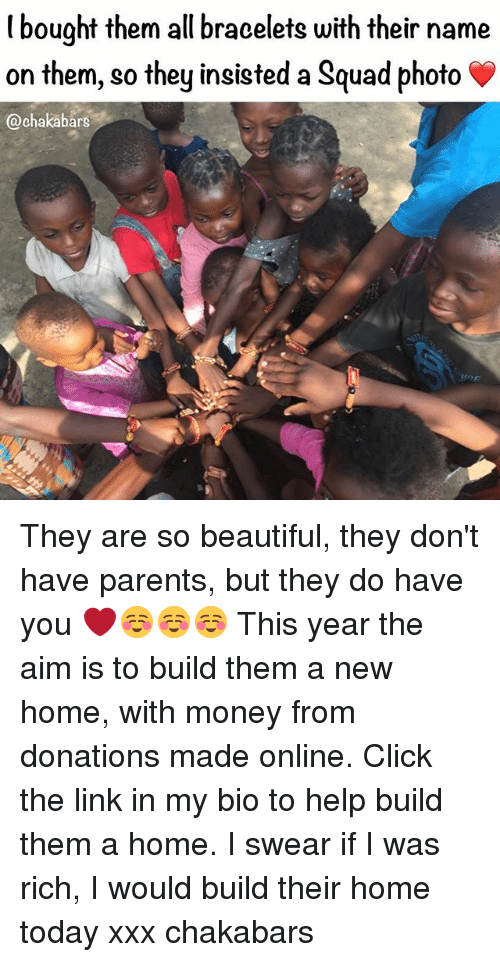 Aimfully: l bought them all bracelets with their name  on them, so they insisted a Squad photo  @chakabars They are so beautiful, they don't have parents, but they do have you ❤️☺️☺️☺️ This year the aim is to build them a new home, with money from donations made online. Click the link in my bio to help build them a home. I swear if I was rich, I would build their home today xxx chakabars