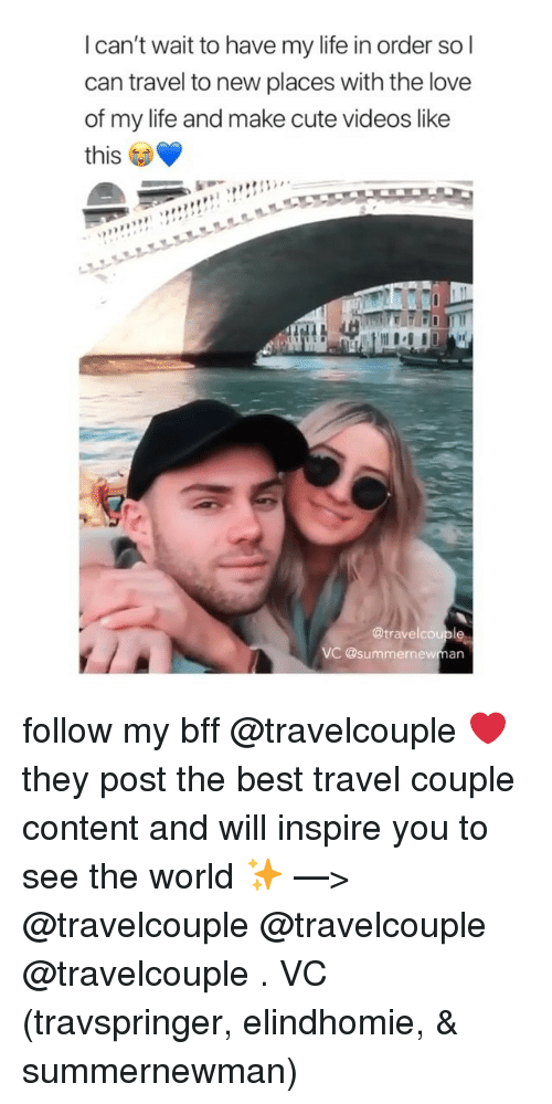 Cute, Life, and Love: l can't wait to have my life in order so l  can travel to new places with the love  of my life and make cute videos like  this  @travelcouple  VC @summernewman follow my bff @travelcouple ❤️ they post the best travel couple content and will inspire you to see the world ✨ —> @travelcouple @travelcouple @travelcouple . VC (travspringer, elindhomie, & summernewman)