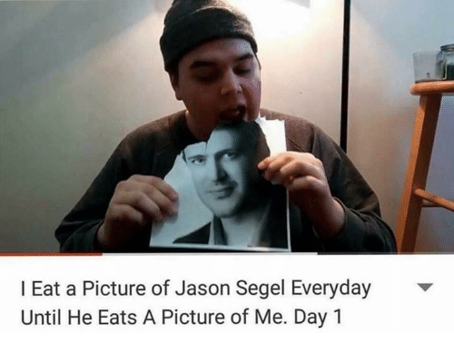 Segels: l Eat a Picture of Jason Segel Everyday  Until He Eats A Picture of Me. Day 1