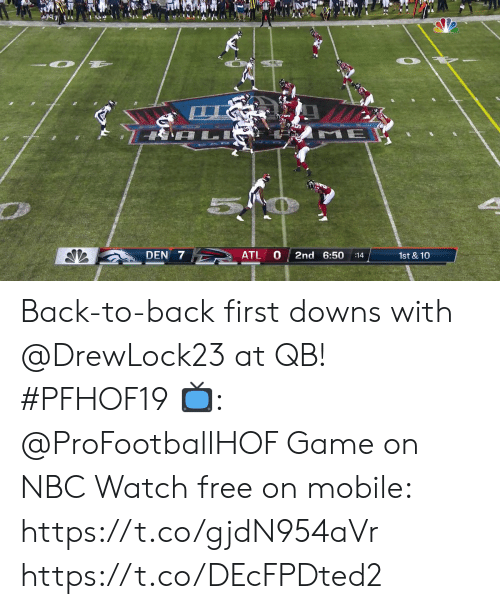 Back to Back: L  ME  ATL  DEN 7  2nd 6:50  1st & 10  :14 Back-to-back first downs with @DrewLock23 at QB! #PFHOF19  📺: @ProFootballHOF Game on NBC Watch free on mobile: https://t.co/gjdN954aVr https://t.co/DEcFPDted2