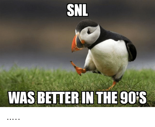 the 90s: L  WAS BETTER IN THE 90'S …..