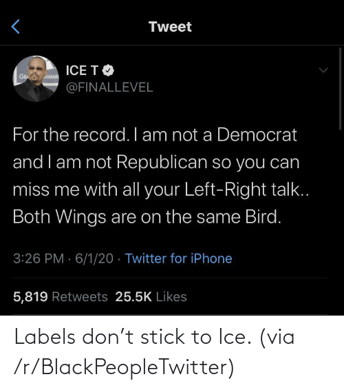 stick: Labels don't stick to Ice. (via /r/BlackPeopleTwitter)