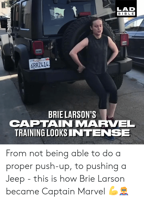 Dank, Bible, and Jeep: LAD  BIBLE  6RRZL14  BRIE LARSON'S  CAPTAINMARVEL  TRAINING LOOKSINTENSE From not being able to do a proper push-up, to pushing a Jeep - this is how Brie Larson became Captain Marvel 💪🦸‍♀️