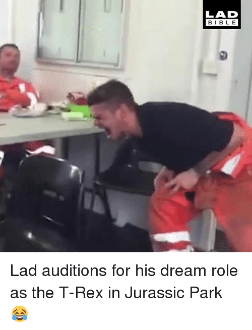Bibled: LAD  BIBLE  BIBL E Lad auditions for his dream role as the T-Rex in Jurassic Park 😂