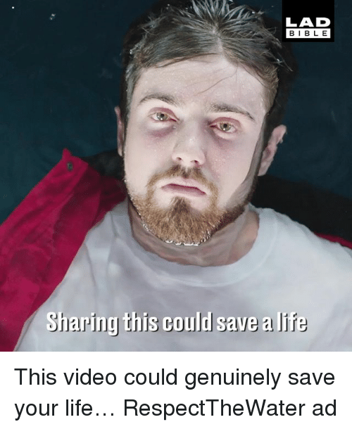 Bibled: LAD  BIBLE  BIBL E  Sharing this could save allf  Sharing this could save a li  Te This video could genuinely save your life… RespectTheWater ad