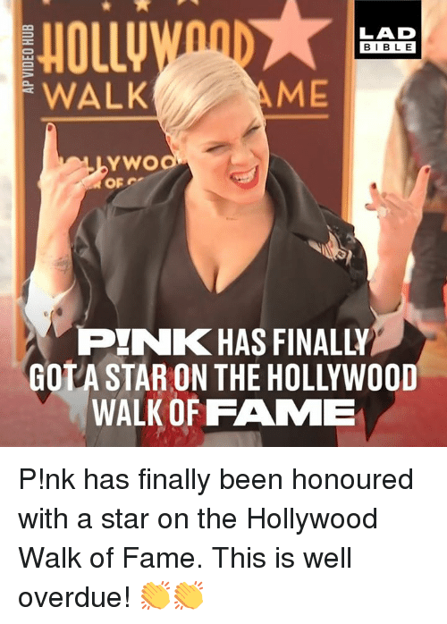 gota: LAD  BIBLE  ME  YWO  PINK HAS FINALLY  GOTA STAR ON THE HOLLYWOOD  WALK OF FAME P!nk has finally been honoured with a star on the Hollywood Walk of Fame. This is well overdue! 👏👏