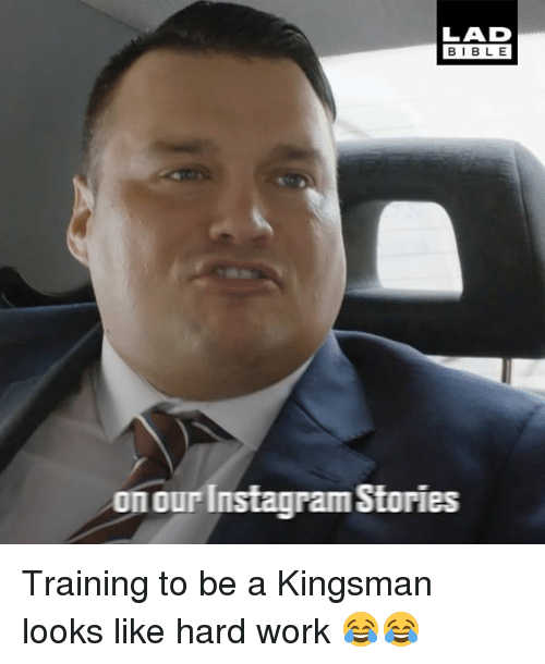 kingsman: LAD  BIBLE  on our Instagram Stories Training to be a Kingsman looks like hard work 😂😂