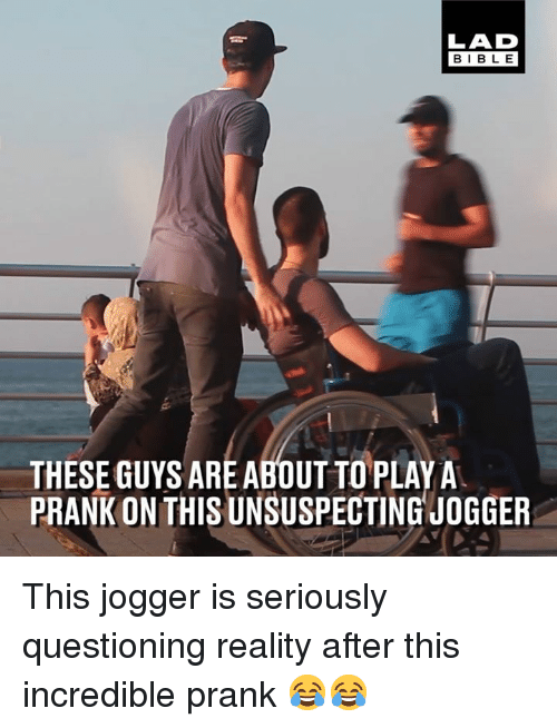 playa: LAD  BIBLE  THESE GUYS ARE ABOUT TO PLAYA  PRANK ON THIS UNSUSPECTING JOGGER This jogger is seriously questioning reality after this incredible prank 😂😂
