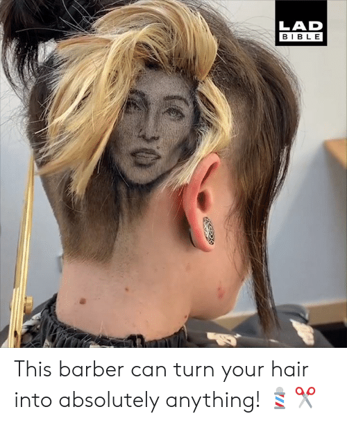 Barber: LAD  BIBLE This barber can turn your hair into absolutely anything! 💈✂️