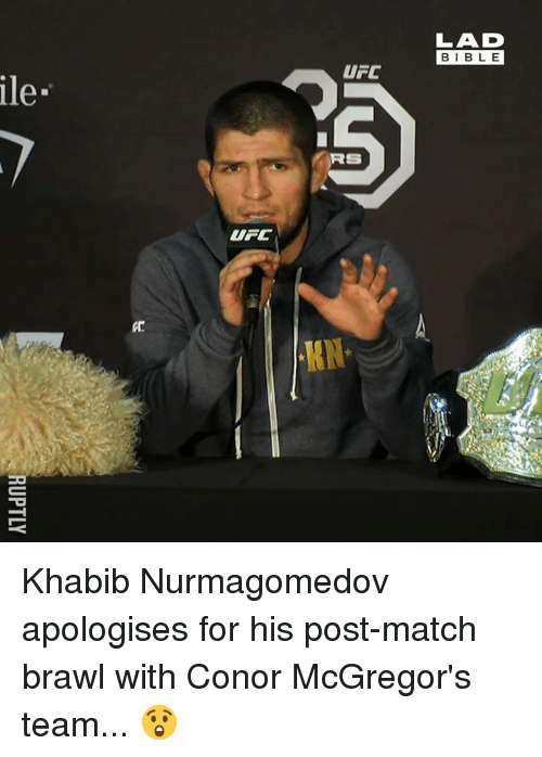 Dank, Ufc, and Bible: LAD  BIBLE  UFC  ile  RS  UFC  KH Khabib Nurmagomedov apologises for his post-match brawl with Conor McGregor's team... 😲