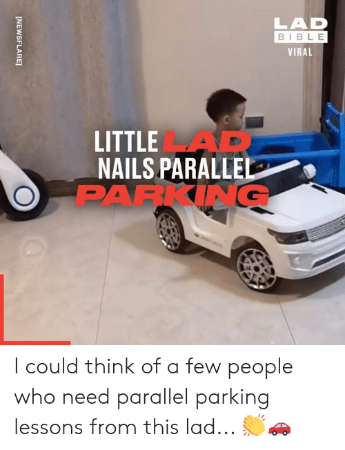 Nails: LAD  BIBLE  VIRAL  LITTLEAD  NAILS PARALLEL  PARKING  [NEWSFLARE] I could think of a few people who need parallel parking lessons from this lad... 👏🚗