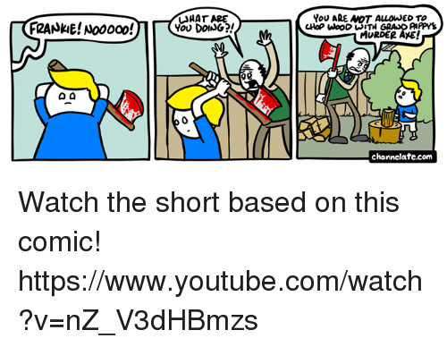Memes, youtube.com, and Watch: LAHAT ARE YOU ARE NOT ALLOWED TO  FRANKIE! Nooooo!  YOU DOING?!  og  Q Q  channelate.com Watch the short based on this comic! https://www.youtube.com/watch?v=nZ_V3dHBmzs
