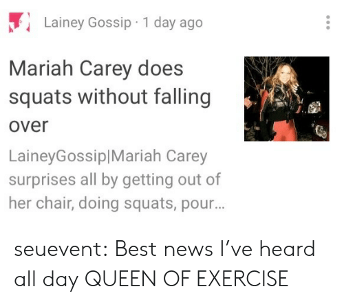Falling Over: Lainey Gossip 1 day ago  Mariah Carey does  squats without falling  over  LaineyGossiplMariah Carey  surprises all by getting out of  her chair, doing squats, pour seuevent:  Best news I've heard all day  QUEEN OF EXERCISE
