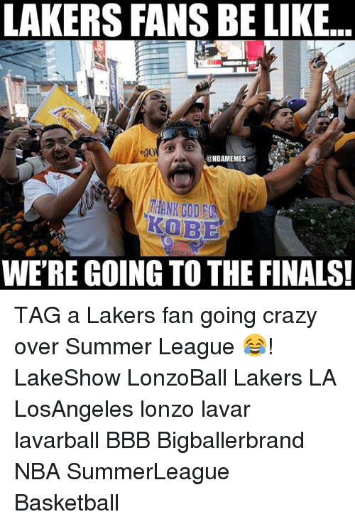 bbb: LAKERS FANS BE LIKE  @NBAMEMES  HANK GOD FU  KOBE  WE'RE GOING TO THE FINALS! TAG a Lakers fan going crazy over Summer League 😂! LakeShow LonzoBall Lakers LA LosAngeles lonzo lavar lavarball BBB Bigballerbrand NBA SummerLeague Basketball