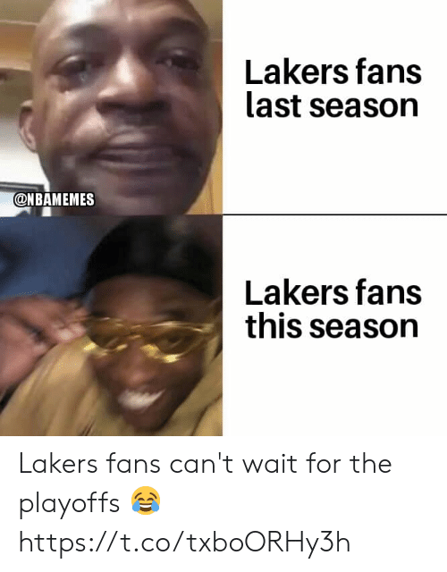 Nbamemes: Lakers fans  last season  @NBAMEMES  Lakers fans  this season Lakers fans can't wait for the playoffs 😂 https://t.co/txboORHy3h
