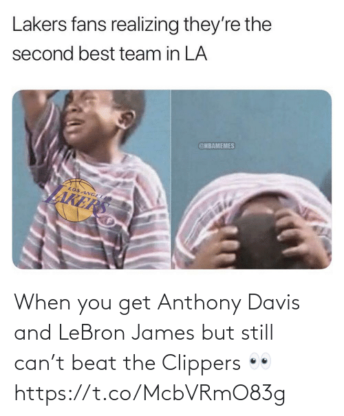Akers: Lakers fans realizing they're the  second best team in LA  @NBAMEMES  LOS ANGEL  AKERS When you get Anthony Davis and LeBron James but still can't beat the Clippers 👀 https://t.co/McbVRmO83g