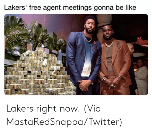 Be Like, Los Angeles Lakers, and Nba: Lakers' free agent meetings gonna be like Lakers right now.  (Via MastaRedSnappa/Twitter)