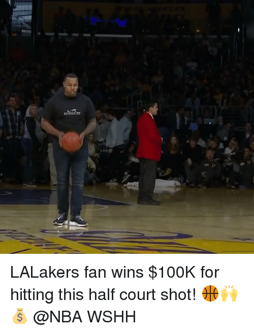 Memes, Nba, and Wshh: LALakers fan wins $100K for hitting this half court shot! 🏀🙌💰 @NBA WSHH