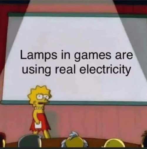 Lamps: Lamps in games are  using real electricity