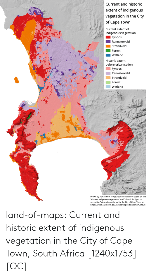 the city: land-of-maps:  Current and historic extent of indigenous vegetation in the City of Cape Town, South Africa [1240x1753] [OC]