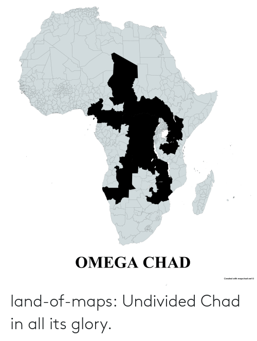 Maps: land-of-maps:  Undivided Chad in all its glory.