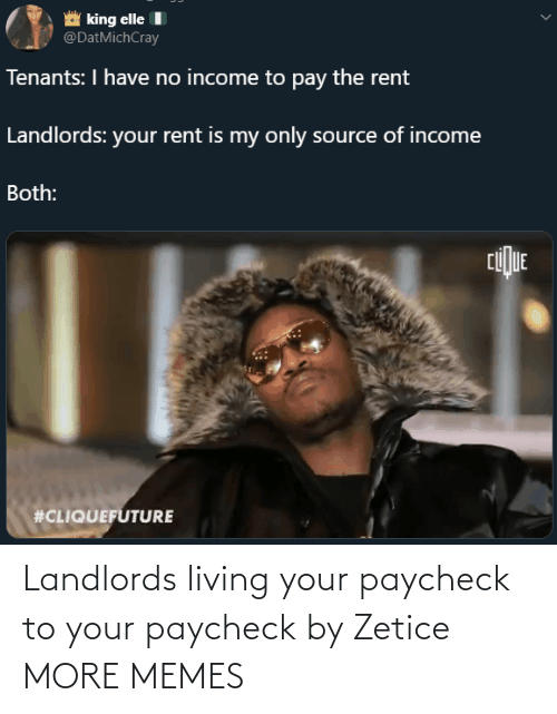 alt: Landlords living your paycheck to your paycheck by Zetice MORE MEMES