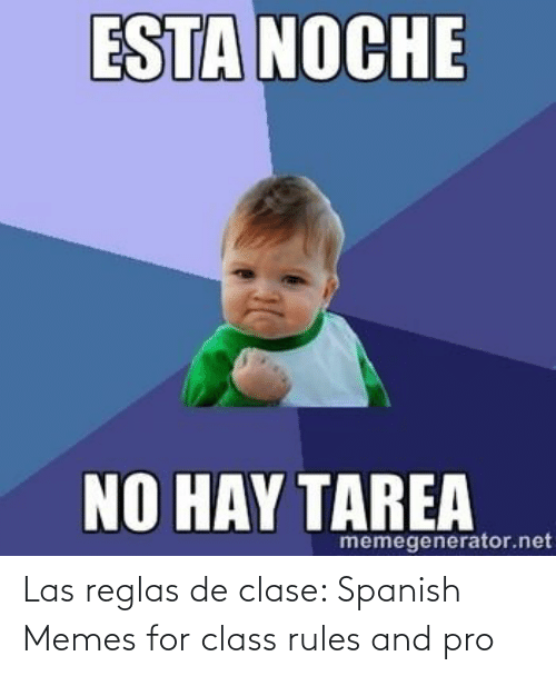 Spanish: Las reglas de clase: Spanish Memes for class rules and pro