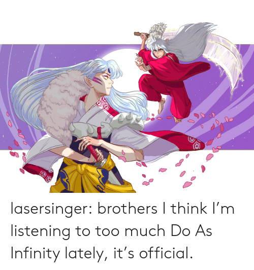 brothers: lasersinger: brothers I think I'm listening to too much Do As Infinity lately, it's official.