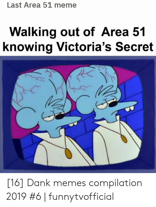 compilation: Last Area 51 meme  Walking out of Area 51  knowing Victoria's Secret [16] Dank memes compilation 2019 #6 | funnytvofficial
